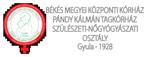 Békés Megyei Pándy Kálmán Kórház Szülészeti- Nőgyógyászati Osztály